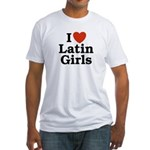 I Love Latin Girls Fitted T-Shirt