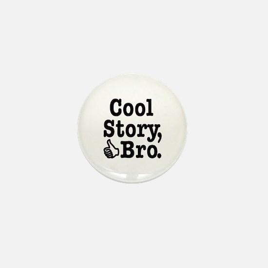 Cool Story, Bro Mini Button