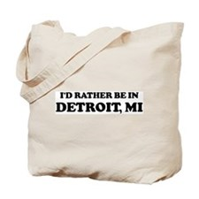 Rather be in Detroit Tote Bag