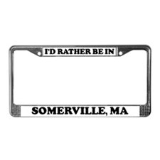 Rather be in Somerville License Plate Frame