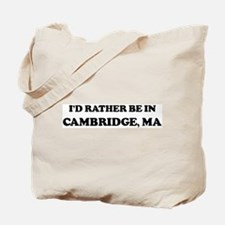 Rather be in Cambridge Tote Bag
