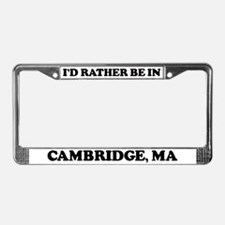 Rather be in Cambridge License Plate Frame