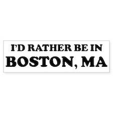 Rather be in Boston Bumper Bumper Sticker