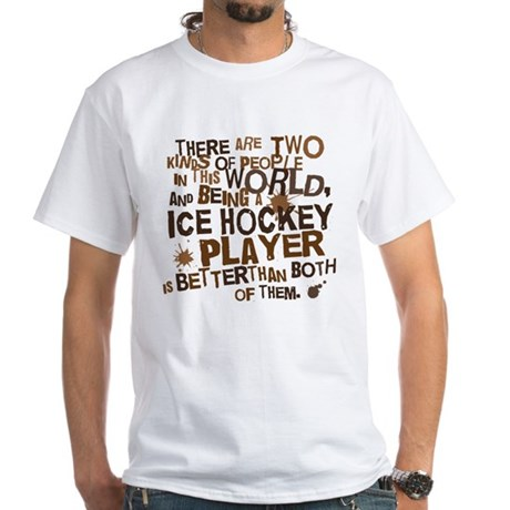 Ice Hockey Player (Funny) Gift White T-Shirt