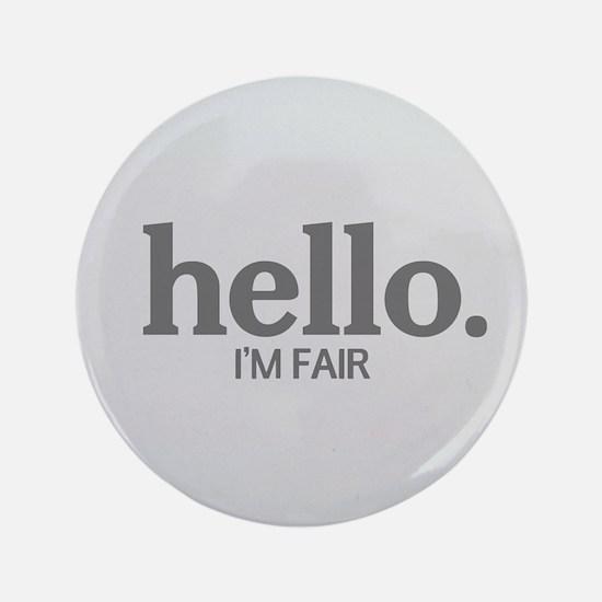 "Hello I'm fair 3.5"" Button"