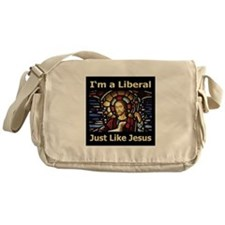 I'm a liberal just like Jesus Messenger Bag