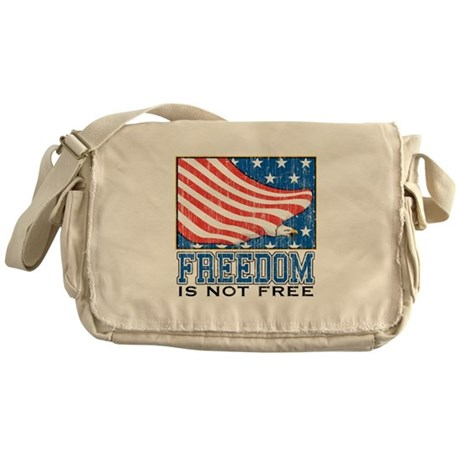 Freedom is Not Free Messenger Bag