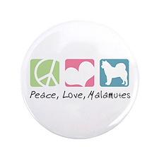 "Peace, Love, Malamutes 3.5"" Button"