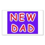For new fathers, a NEW DAD Rectangle Sticker