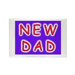 For new fathers, a NEW DAD Rectangle Magnet (100 p