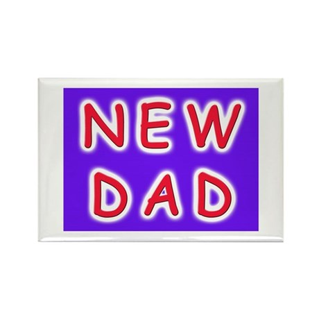 For new fathers, a NEW DAD Rectangle Magnet (10 pa
