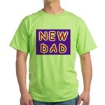 For new fathers, a NEW DAD Green T-Shirt