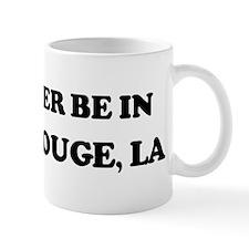 Rather be in Baton Rouge Mug