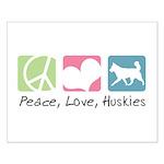 Peace, Love, Huskies Small Poster