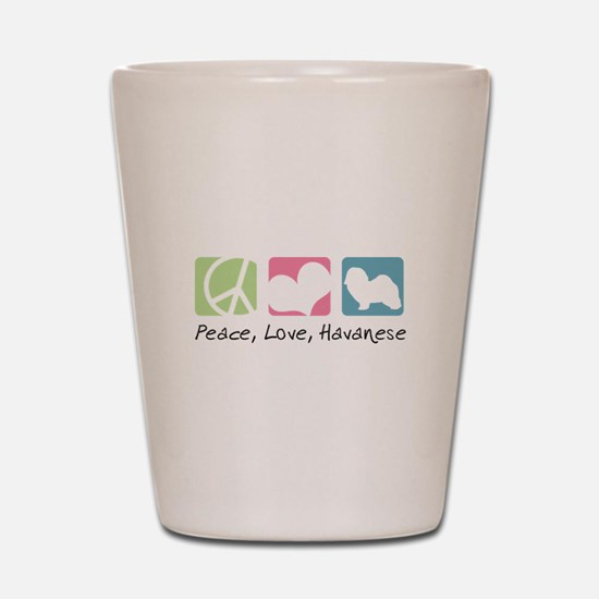 Peace, Love, Havanese Shot Glass