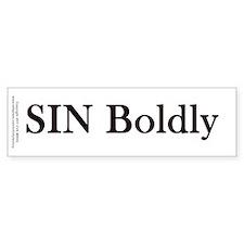 Sin Boldly Bumper Sticker