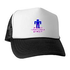 Yes I Shoot Like A Girl Trucker Hat