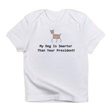 My dog is smarter than your Infant T-Shirt