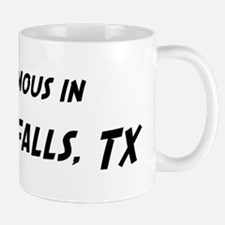 Famous in Wichita Falls Mug
