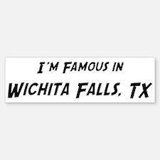 Famous in Wichita Falls Bumper Bumper Bumper Sticker