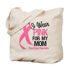 I Wear Pink For My Mom Tote Bag
