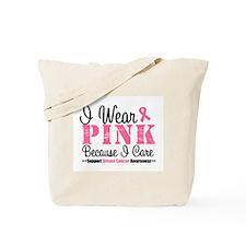I Wear Pink Because I Care Tote Bag