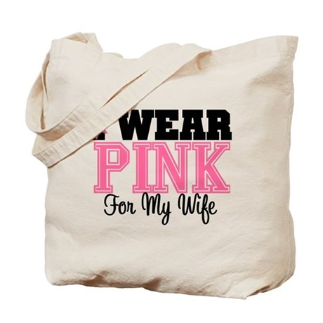 I Wear Pink For My Wife Tote Bag