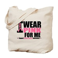 I Wear Pink For Me Tote Bag