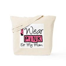 I Wear Pink Ribbon Mom Tote Bag
