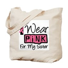 I Wear Pink For My Sister T-S Tote Bag