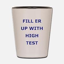 Fill Er Up Funny Shot Glass