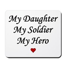 My Daughter My Soldier My Her Mousepad