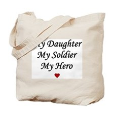 My Daughter My Soldier My Her Tote Bag