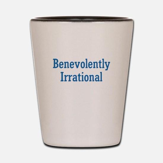Benevolently Irrational Shot Glass