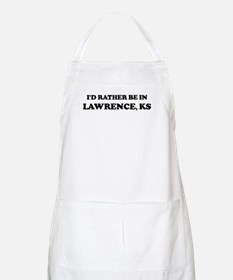 Rather be in Lawrence BBQ Apron