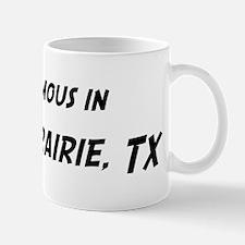 Famous in Grand Prairie Mug