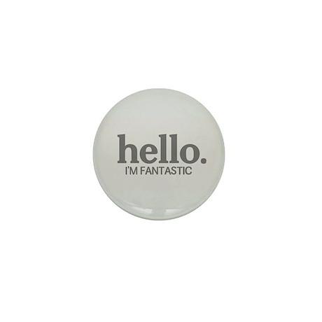 Hello I'm fantastic Mini Button