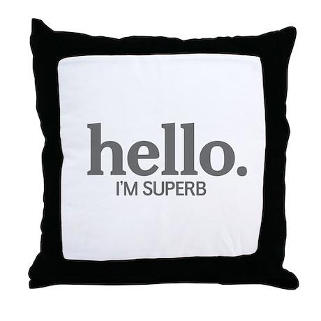 Hello I'm superb Throw Pillow