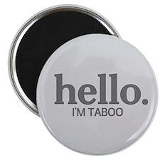 Hello I'm taboo Magnet