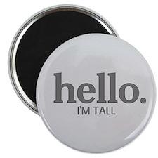Hello I'm tall Magnet