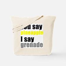 You say Pineapple Tote Bag