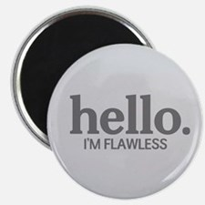 Hello I'm flawless Magnet