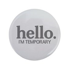 """Hello I'm temporary 3.5"""" Button (100 pack)"""