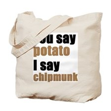 You Say Potato Tote Bag