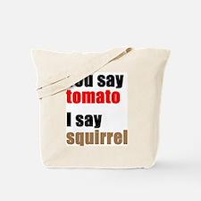 You say Tomato Tote Bag