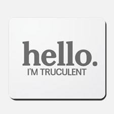 Hello I'm truculent Mousepad