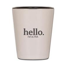 Hello I'm ultra Shot Glass