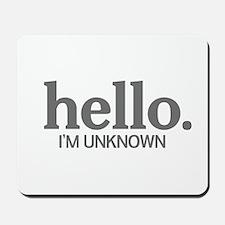 Hello I'm unknown Mousepad