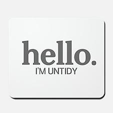 Hello I'm untidy Mousepad