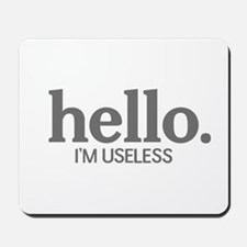 Hello I'm useless Mousepad